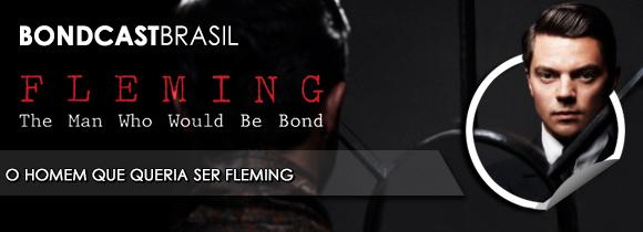 Bondcast 0025 – O homem que queria ser Fleming