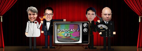 BondcasTV 003 no ar!