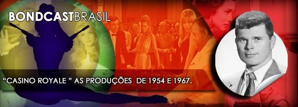 Bondcast Brasil 0012 – Casino Royale: as produções de 1954 e 1967