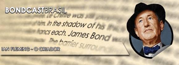 Bondcast 0014 – Ian Fleming – O criador