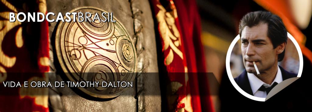 Bondcast 0037 – Vida e Obra de Timothy Dalton