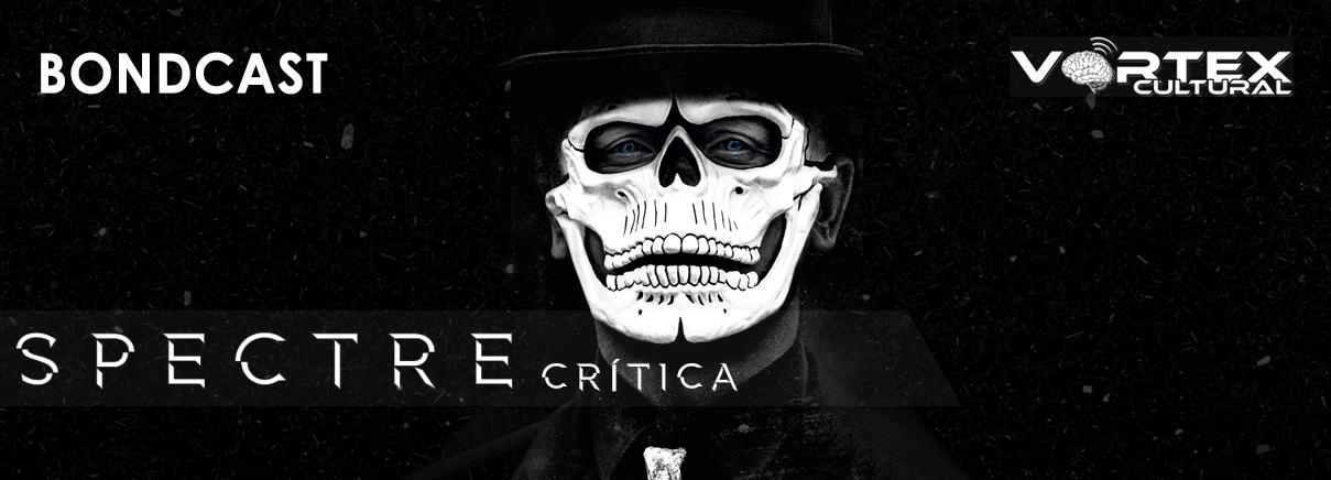 Crítica: Vortex Cultural – 007 contra Spectre