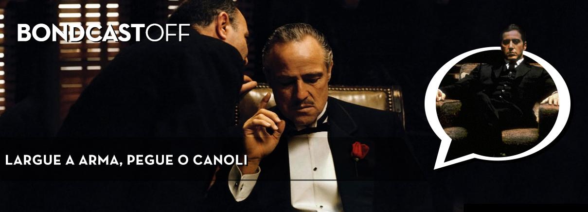 BondcastOFF 0013 –  O Poderoso Chefão