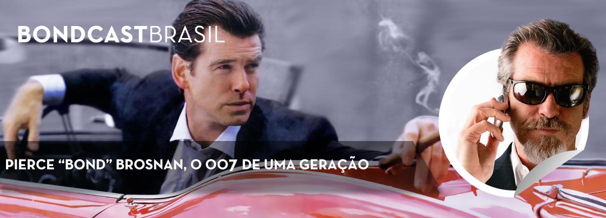 """Bondcast 0051 – Pierce """"Bond"""" Brosnan, o 007 de uma geração"""