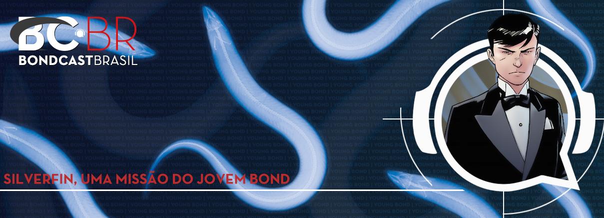 Bondcast 0062 – Silverfin, uma missão do jovem James Bond