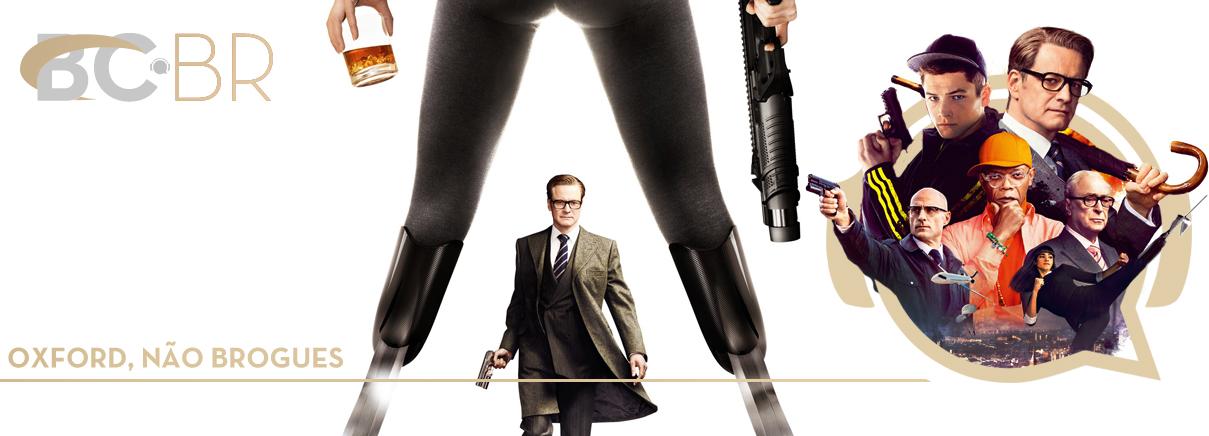 Bondcast 0063 – Oxford não brogues (Kingsman)