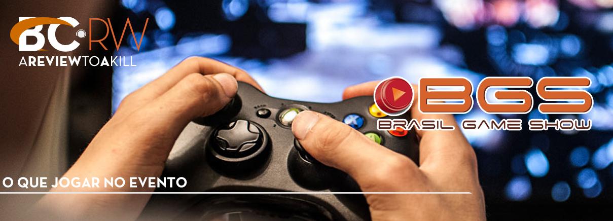 Dicas – O que jogar na Brasil Game Show