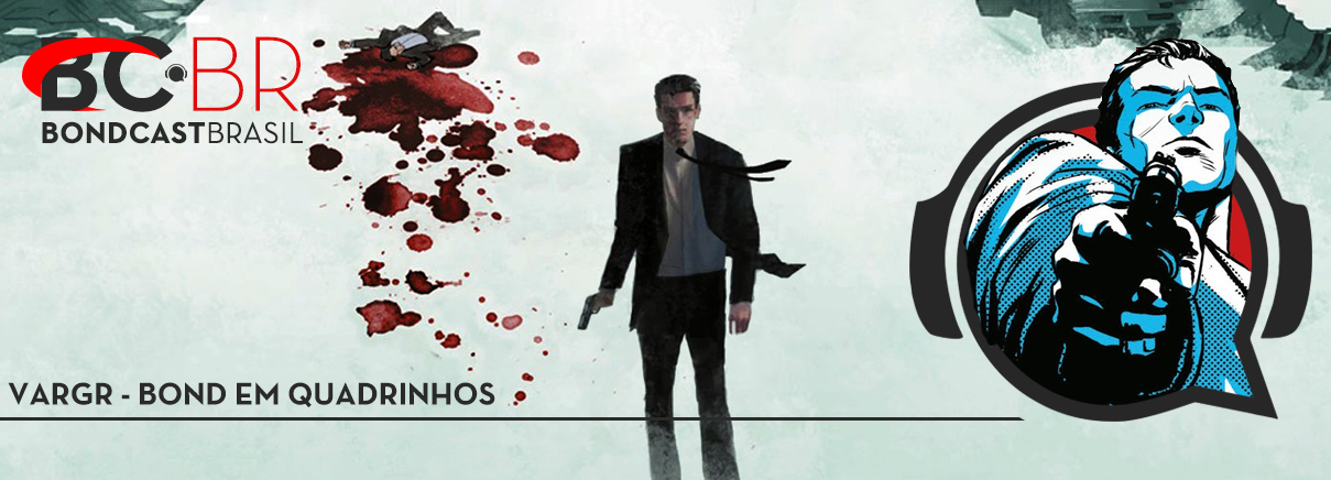 Bondcast 0080 – VARGR, Bond em quadrinhos