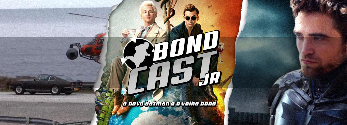 BondcastJR 002 – O novo Batman e o velho Bond