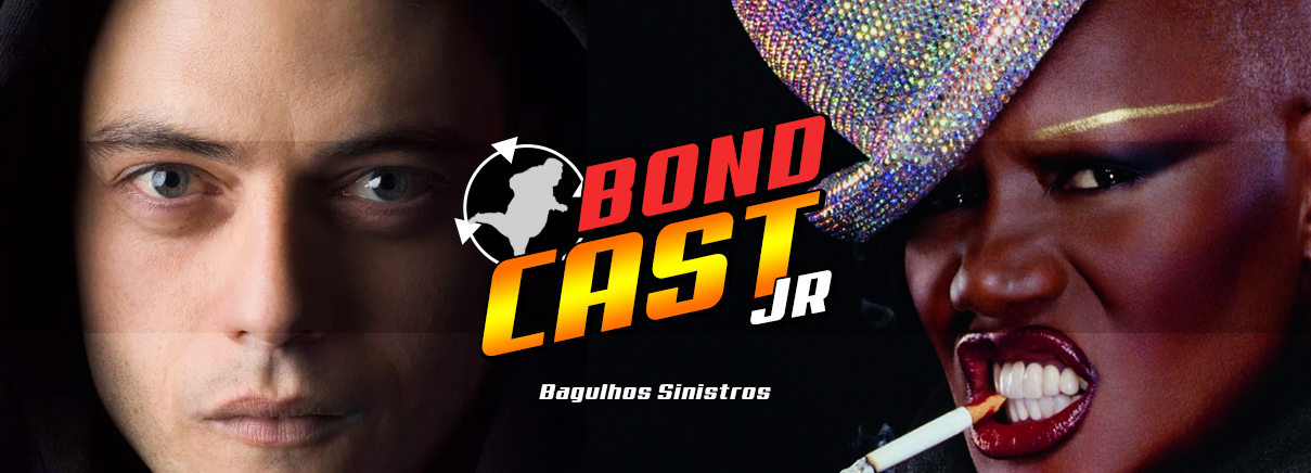 BondcastJR 004 – Bagulhos Sinistros