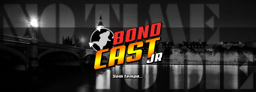 BondcastJR 008 – Sem tempo irmão