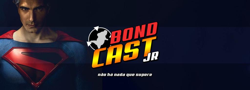 BondcastJR 0010 – Não há nada que supere