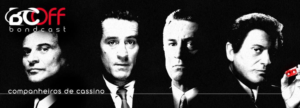 BondcastOFF 0055 – Companheiros de Cassino