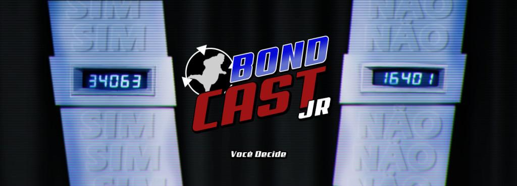 BondcastJR 0012 – Você decide