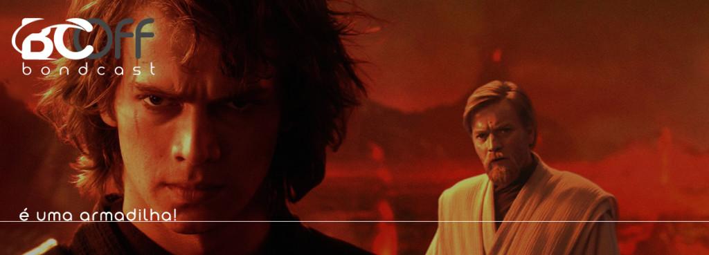 BondcastOFF 0057 – Star Wars 1, 2 e 3