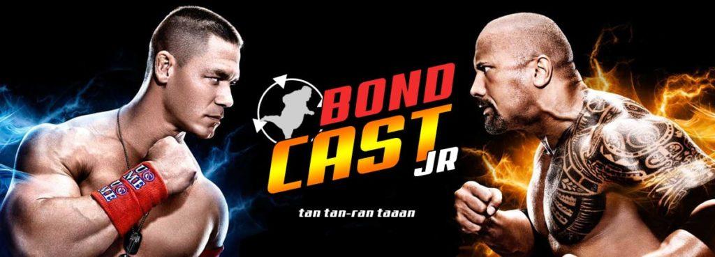 BondcastJR 0017 – Tan tan-ran taaan