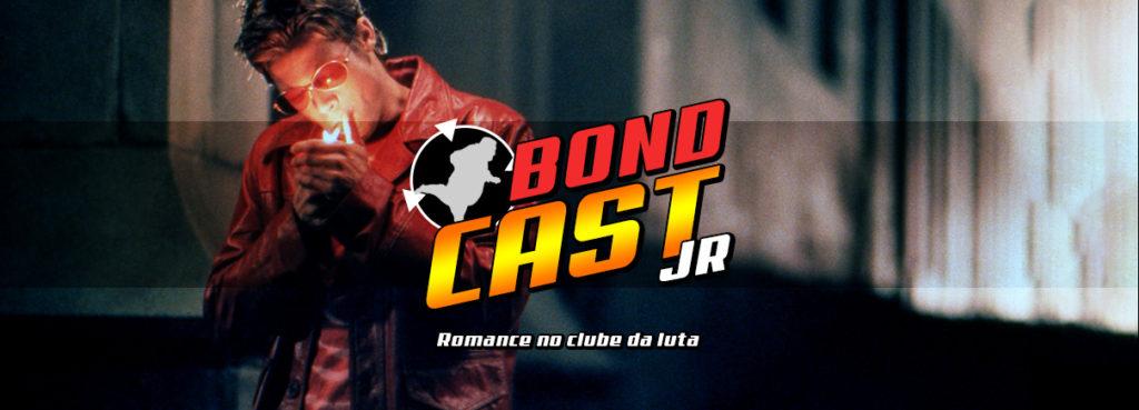 BondcastJR 0018 – Romance no clube da luta