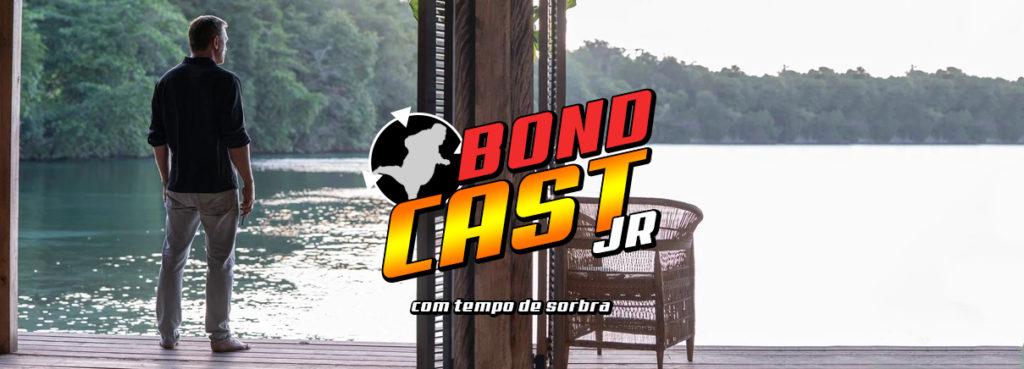 BondcastJR 0019 – Com tempo de sobra
